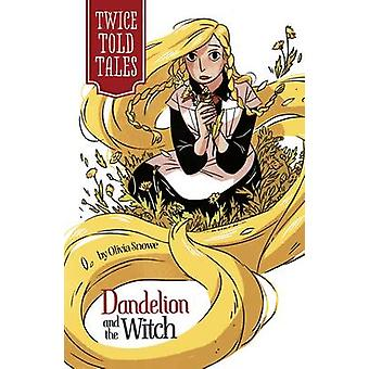Dandelion and the Witch by Olivia Snowe - Michelle Lamoreaux - 978143