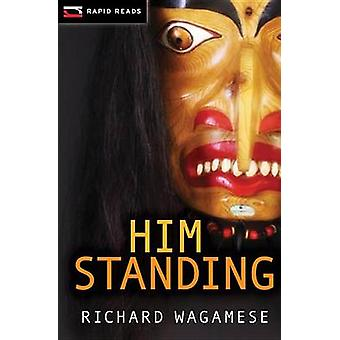Him Standing by Richard Wagamese - 9781459801769 Book