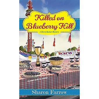 Killed on Blueberry Hill by Killed on Blueberry Hill - 9781496704900