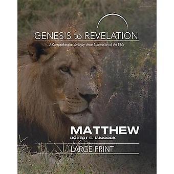 Genesis to Revelation - Matthew Participant Book [Large Print] - A Comp