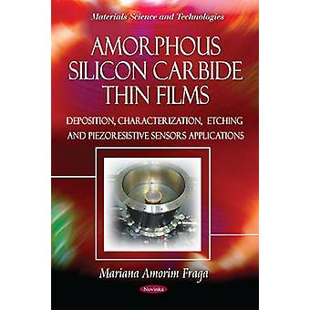 Amorphous Silicon Carbide Thin Films - Deposition - Characterization -
