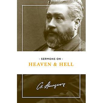 Sermons on Heaven and Hell by Charles Spurgeon - 9781619707566 Book