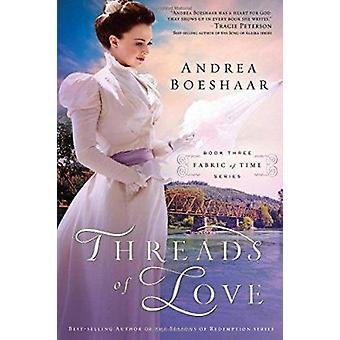 Threads of Love by Andrea Boeshaar - 9781621362395 Book