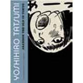 Abandon the Old in Tokyo by Yoshihiro Tatsumi - 9781770460775 Book