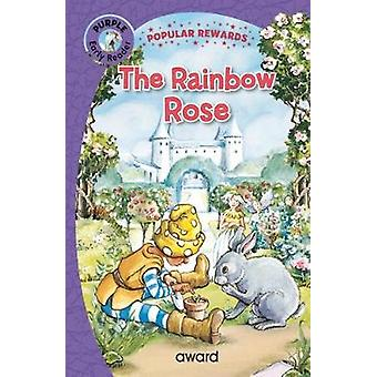 The Rainbow Rose by The Rainbow Rose - 9781782702320 Book