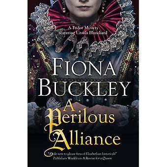 A Perilous Alliance - A Tudor Mystery by Fiona Buckley - 9781780295596
