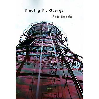 Finding Ft. George by Rob Budde - 9781894759274 Book