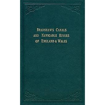 Bradshaw's Canals and Navigable Rivers - Of England and Wales - 978190