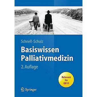 Basiswissen Palliativmedizin (2nd) by Martin W Schnell - Christian Sc