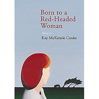 BORN TO A RED HEADED WOMAN