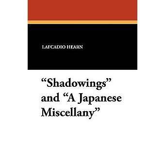 Shadowings y A Japanese Miscellany de Hearn & Lafcadio