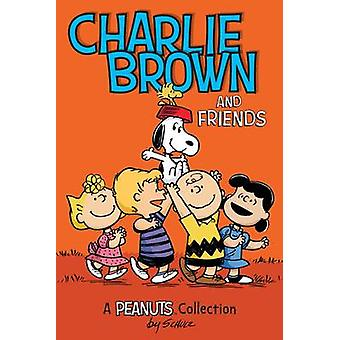 Charlie Brown and Friends  PEANUTS AMP Series Book 2 by Charles M. Schulz