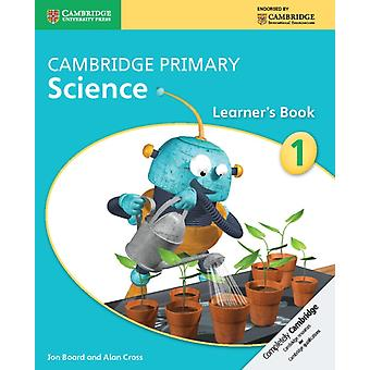 Cambridge Primary Science Stage 1 Learner's Book (Cambridge International Examinations) (Paperback) by Board Jon Cross Alan