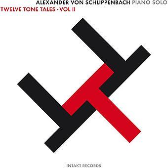 Alexander Von Schlippenbach - Alexander Von Schlippenbach: Vol. 2-Twelve Tone Tales [CD] USA import