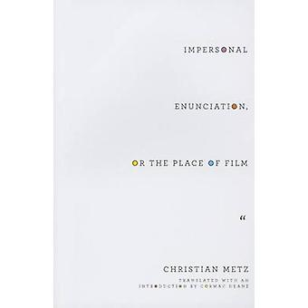 Impersonal Enunciation - or the Place of Film by Christian Metz - Cor