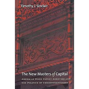The New Masters of Capital - American Bond Rating Agencies and the Pol