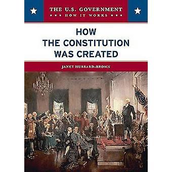 Hoe de Grondwet werd gemaakt door Janet Hubbard-Brown - 97807910942