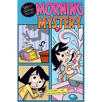 Morning Mystery by Christianne C. Jones - 9781406225495 Book