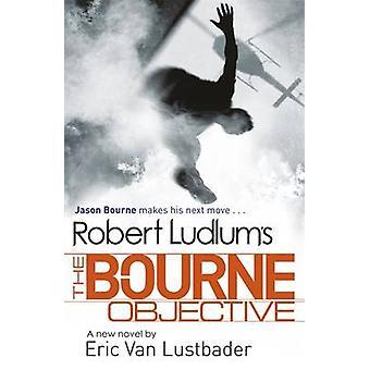Robert Ludlum van The Bourne doelstelling door Eric van Lustbader - Robert L
