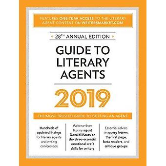 Guide to Literary Agents 2019 - The Most Trusted Guide to Getting Publ