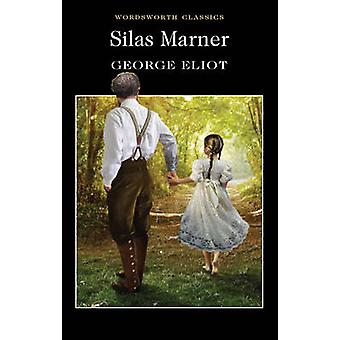 Silas Marner (New edition) by George Eliot - R. T. Jones - Keith Cara