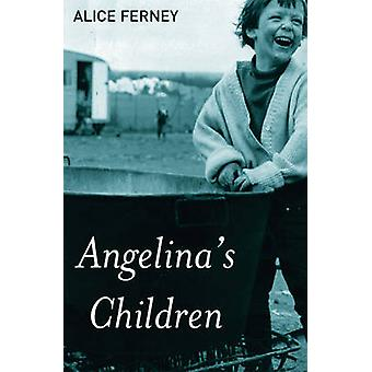 Angelina's Children by Alice Ferney - Emily Read - 9781904738107 Book