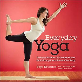 Everyday Yoga - At-Home Routines to Enhance Fitness - Build Strength -