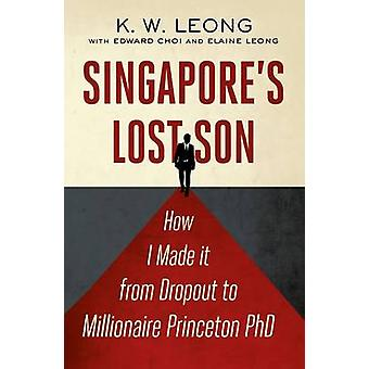 Singapore's Lost Son - How I Made it from Drop Out to Millionaire Prin