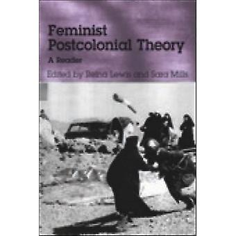 Feminist Postcolonial Theory - A Reader by Reina Lewis - Sara Mills -