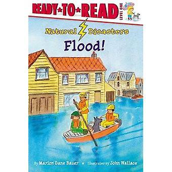 Flood! by Marion Dane Bauer - John Wallace - 9781416925538 Book
