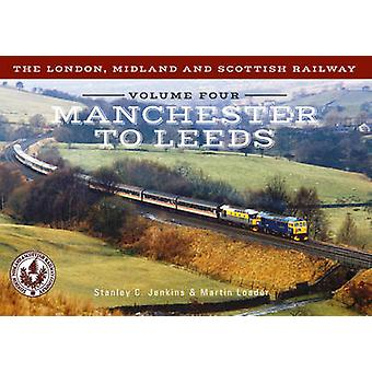 The London - Midland and Scottish Railway - Volume 4  - Manchester to L
