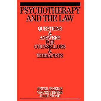 Psychotherapy and the Law - Questions and Answers for Counsellors and
