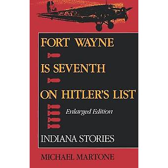 Fort Wayne is Seventh on Hitler's List - Indiana Stories (Enlarged ed