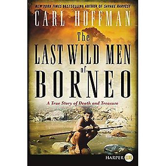 The Last Wild Men of Borneo