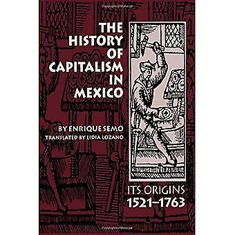 Historien av kapitalismen i Mexico: dens opprinnelse, 1521-1763 (LLILAS oversettelser fra Latin-Amerika-serien)
