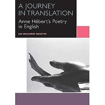 A Journey in Translation: Anne Hebert's Poetry in English (Canadian Literature Collection)