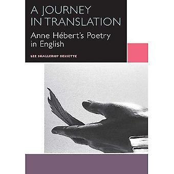 En resa i översättning: Anne Hebert poesi på engelska (kanadensisk litteratur samling)