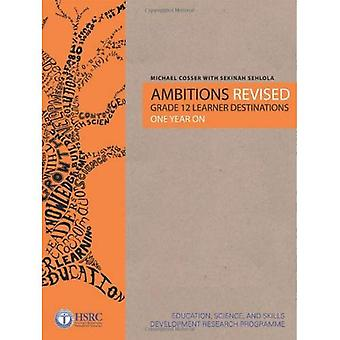Ambitions Revised: Grade 12 Learner Destinations One Year On (Teacher Education in South Afr...