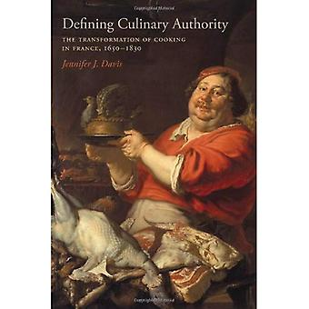 Defining Culinary Authority: The Transformation of Cooking in France, 1650-1830