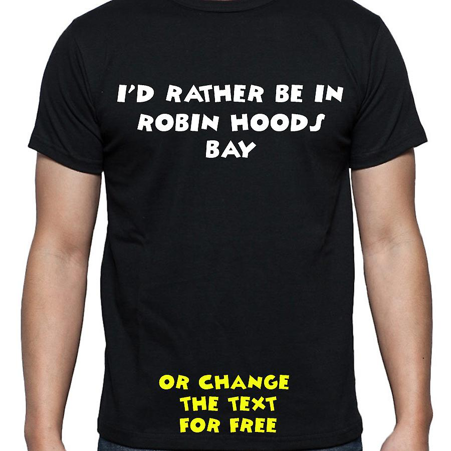 I'd Rather Be In Robin hoods bay Black Hand Printed T shirt