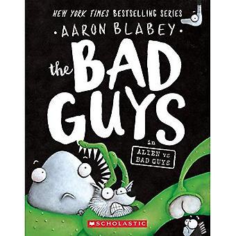 The Bad Guys in Alien Vs Bad�Guys (Bad Guys)