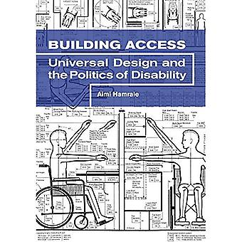 Building Access: Universal Design and the Politics of � Disability