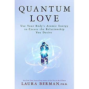 Quantum liefde: Uw lichaamseigen Atoomenergie kunt maken van de relatie die u wenst