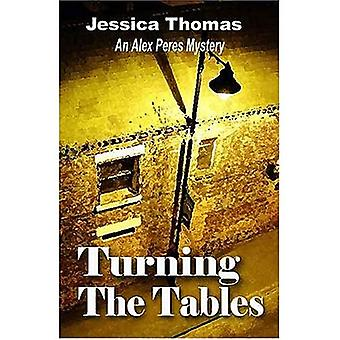 Turning the Tables: An Alex Peres Mystery (Alex Peres Mysteries (Paperback))