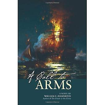 A Call to Arms: A Novel