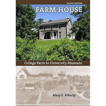 Farm House: College Farm to University Museum (Bur Oak Book)