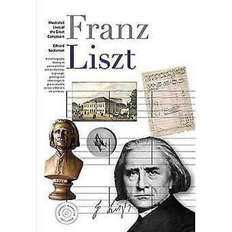 Illustre la vie des grands compositeurs: Liszt (vies illustrées des grands compositeurs)