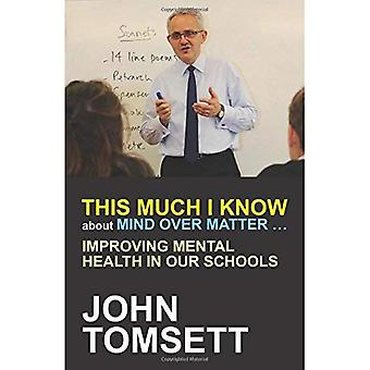 This Much I Know About Mind Over Matter... Improving Mental Health in Our Schools