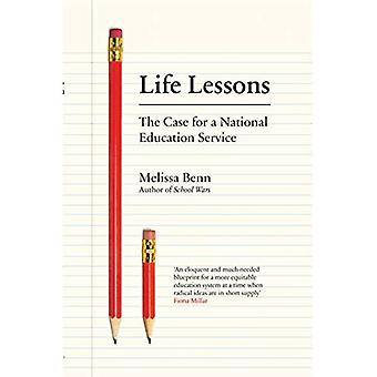 Life Lessons: The Case for� a National Education Service