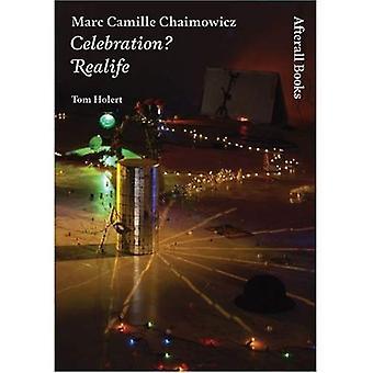 Marc Camille Chaimowicz: celebração? Realife (um trabalho) (afinal)